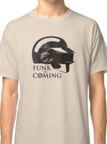 FUNK IS COMING Classic T-Shirt