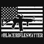 Black Rifles Matter by designforall