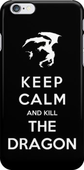 Keep Calm And Kill The Dragon by Royal Bros Art