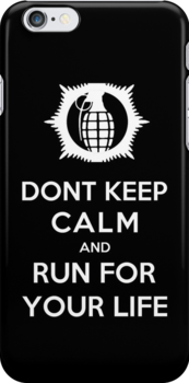 Don't Keep Calm And Run For Your Life by Royal Bros Art