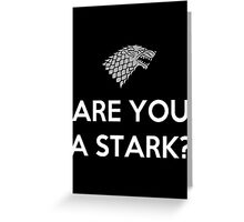 Are You A Stark Greeting Card