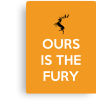 House Baratheon Ours Is The Fury Canvas Print