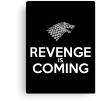 House Stark Revenge Is Coming Canvas Print