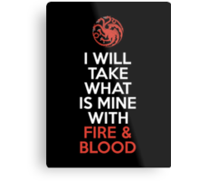 House Targaryen I Will Take What Is Mine With Fire & Blood Metal Print