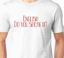 English Do you speak it? Unisex T-Shirt