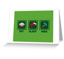 Eat, Sleep, Mine Greeting Card