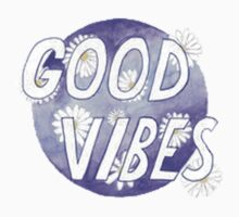 Good Vibes by Indiesk8ter