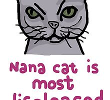 Nana cat is most displeased by MaryMcCrazy