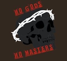 No Gods No Masters  Unisex T-Shirt