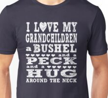 I Love My Grandchildren A Bushel Unisex T-Shirt