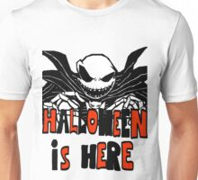 Halloween is here! Unisex T-Shirt