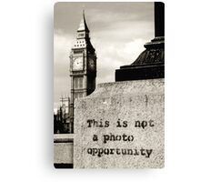 Not a photo opportunity Canvas Print