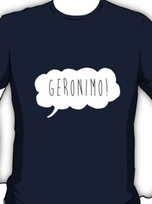 Geronimo! (White) T-Shirt