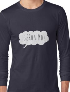 Geronimo! (White) Long Sleeve T-Shirt