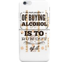 REASON TO BUY ALCOHOL iPhone Case/Skin