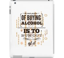 REASON TO BUY ALCOHOL iPad Case/Skin