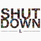 Shut Down! by Studio Rōnin