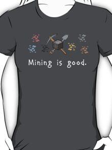 Mining = Good T-Shirt