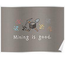 Mining = Good Poster