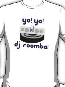YO! YO! Dj Roomba! - Parks and Recreation  T-Shirt