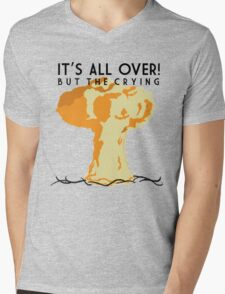 It's All Over (But the Crying) Mens V-Neck T-Shirt