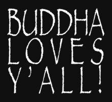 Buddha Loves Y'all dark tshirt by BrBa