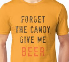 Give Me Beer Unisex T-Shirt
