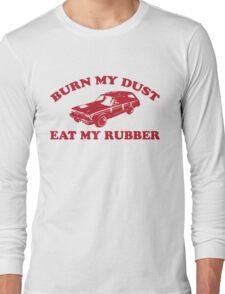 Burn My Dust Long Sleeve T-Shirt