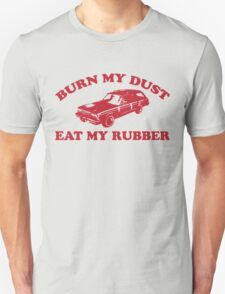 Burn My Dust Unisex T-Shirt