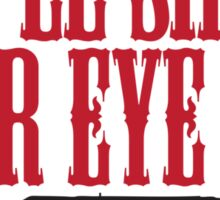 You'll Shoot Your Eye Out Sticker