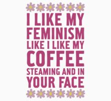 I Like My Feminism Like I Like My Coffee by Look Human