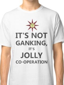 It's not ganking... (alt.) Classic T-Shirt