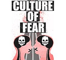 Culture of Fear Photographic Print