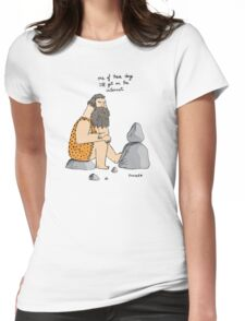 Caveman wishes for the internet Womens Fitted T-Shirt