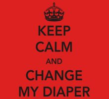 Keep calm and change my diaper Kids Clothes