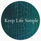 Keep Life Simple by kroksg