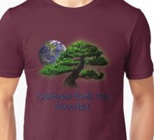 Celebrate Earth Day Everyday Unisex T-Shirt