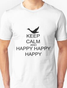 Keep Calm And Happy Happy Happy T-Shirt