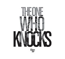 The One Who Knocks Photographic Print