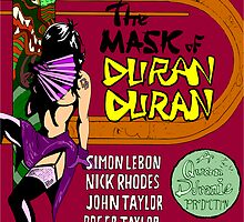 The Mask of Duran Duran by Brian Belanger