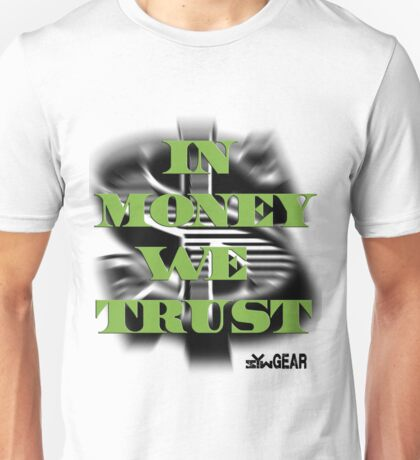 In Money We Trust - SYW Gear Unisex T-Shirt