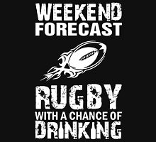 Weekend Forecast Rugby With A Chance Of Drinking Unisex T-Shirt