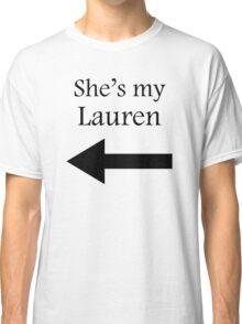 She's my Lauren < black on white Classic T-Shirt