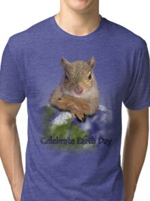 Celebrate Earth Day Squirrel Tri-blend T-Shirt