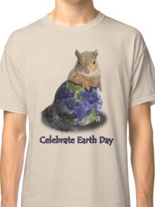Celebrate Earth Day Squirrel Classic T-Shirt