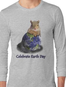 Celebrate Earth Day Squirrel Long Sleeve T-Shirt