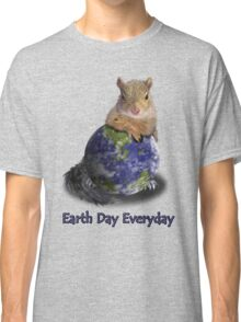 Earth Day Everyday Squirrel Classic T-Shirt