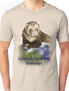 Celebrate Earth Day Everyday Ferret Unisex T-Shirt