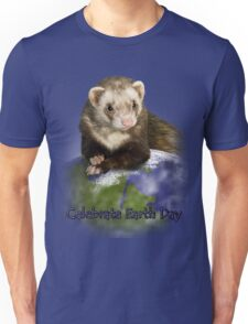 Celebrate Earth Day Ferret Unisex T-Shirt