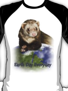 Earth Day Everyday Ferret T-Shirt